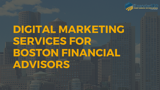 digital marketing services for boston financial advisors