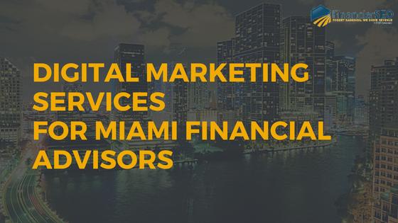 digital marketing services for miami financial advisors
